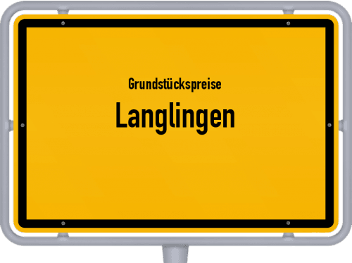 Grundstückspreise Langlingen 2021