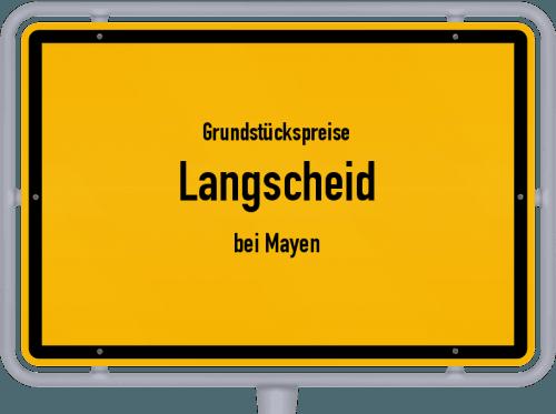 Grundstückspreise Langscheid (bei Mayen) 2019