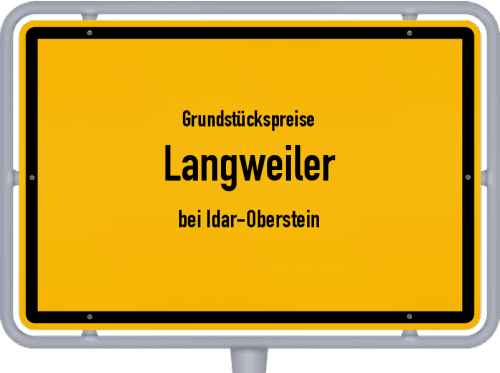 Grundstückspreise Langweiler (bei Idar-Oberstein) 2019