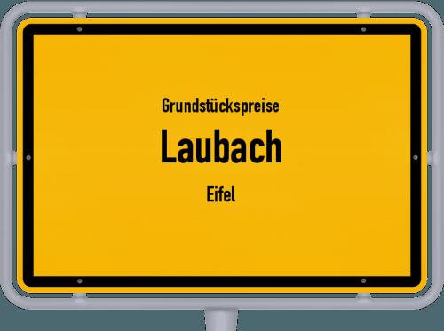Grundstückspreise Laubach (Eifel) 2019