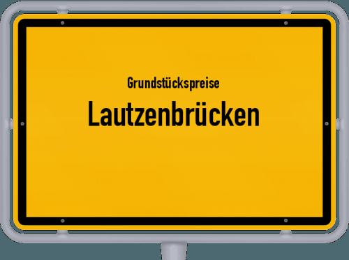 Grundstückspreise Lautzenbrücken 2019