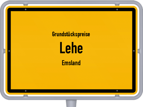 Grundstückspreise Lehe (Emsland) 2021