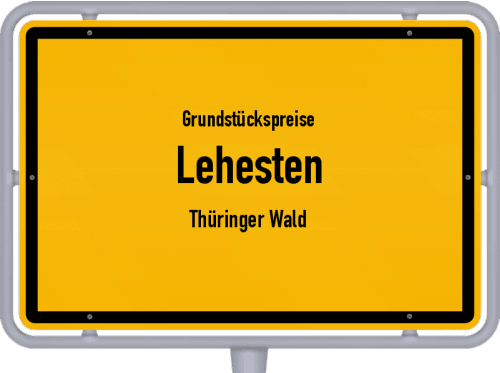 Grundstückspreise Lehesten (Thüringer Wald) 2019