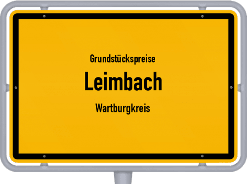 Grundstückspreise Leimbach (Wartburgkreis) 2019