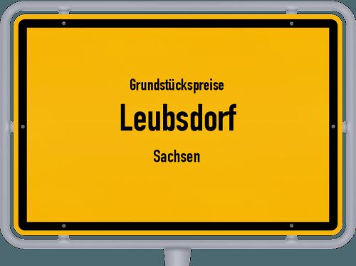 Grundstückspreise Leubsdorf (Sachsen) 2019