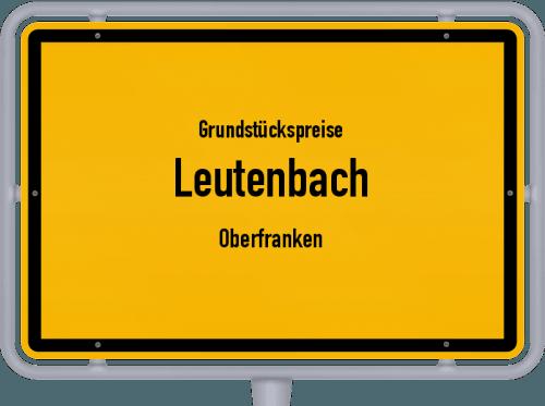 Grundstückspreise Leutenbach (Oberfranken) 2019