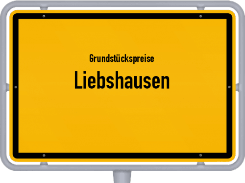 Grundstückspreise Liebshausen 2019