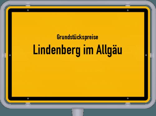 Grundstückspreise Lindenberg im Allgäu 2019
