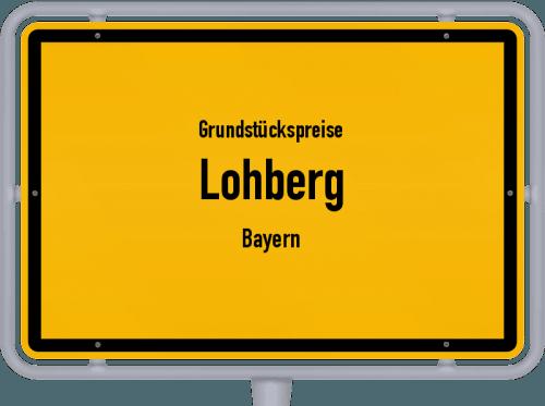 Grundstückspreise Lohberg (Bayern) 2019