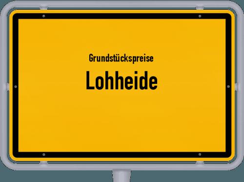 Grundstückspreise Lohheide 2019