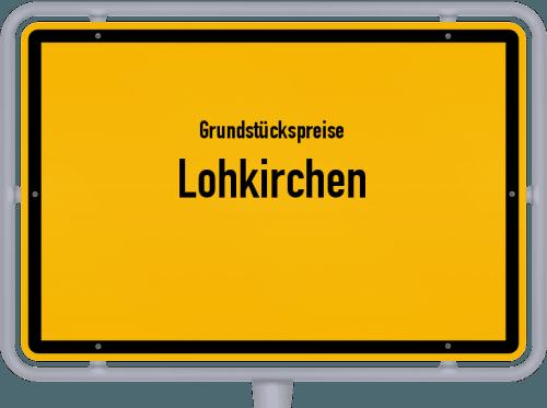 Grundstückspreise Lohkirchen 2021