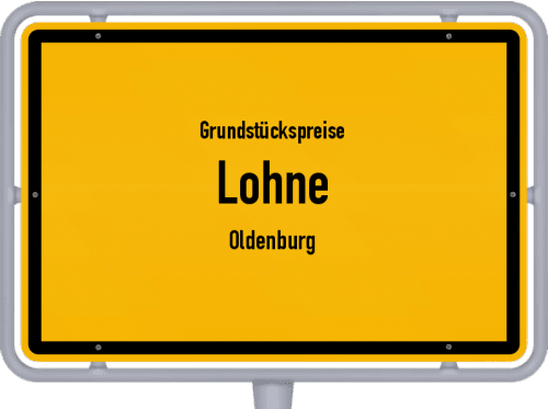 Grundstückspreise Lohne (Oldenburg) 2019