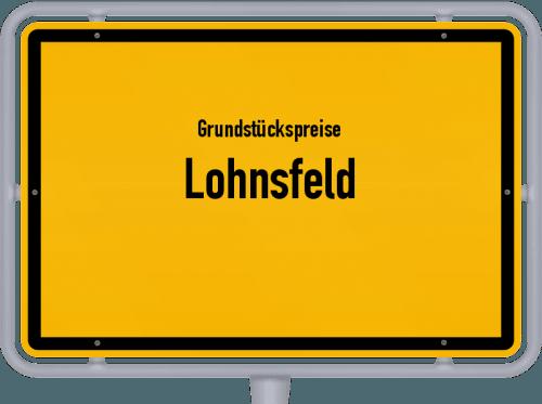 Grundstückspreise Lohnsfeld 2019