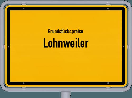 Grundstückspreise Lohnweiler 2019