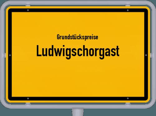 Grundstückspreise Ludwigschorgast 2021