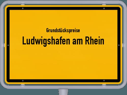 Grundstückspreise Ludwigshafen am Rhein 2019
