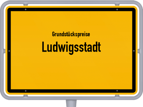 Grundstückspreise Ludwigsstadt 2019