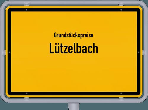 Grundstückspreise Lützelbach 2019