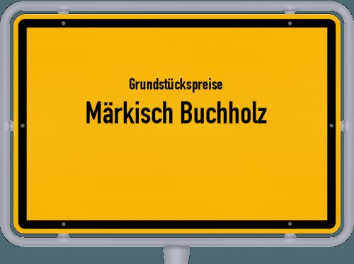 Grundstückspreise Märkisch Buchholz 2021
