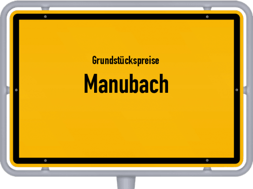 Grundstückspreise Manubach 2019