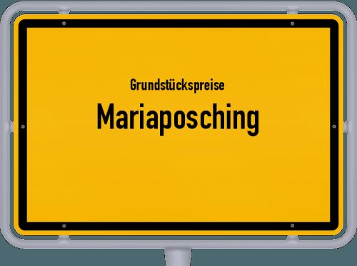Grundstückspreise Mariaposching 2019