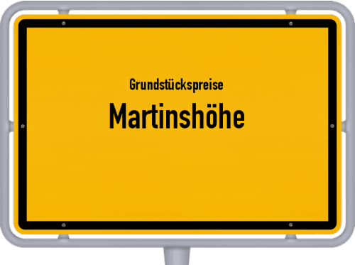 Grundstückspreise Martinshöhe 2019