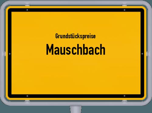 Grundstückspreise Mauschbach 2019