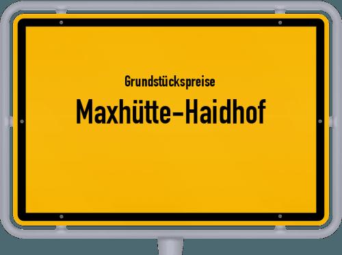 Grundstückspreise Maxhütte-Haidhof 2019