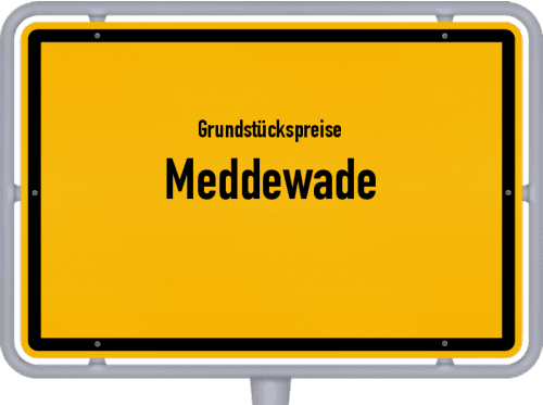 Grundstückspreise Meddewade 2021