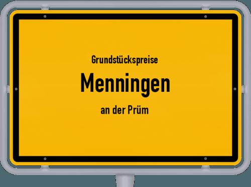 Grundstückspreise Menningen (an der Prüm) 2019