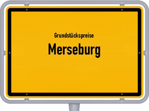 Grundstückspreise Merseburg 2021