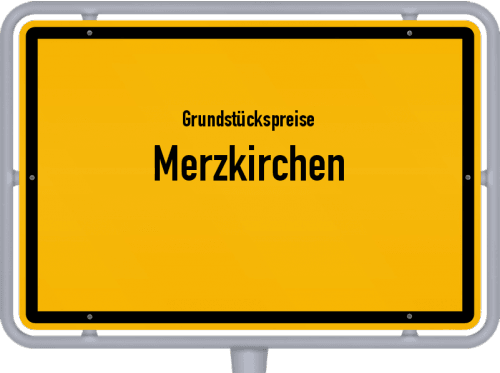 Grundstückspreise Merzkirchen 2019