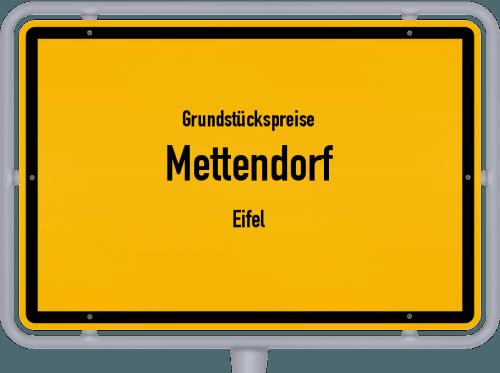 Grundstückspreise Mettendorf (Eifel) 2019
