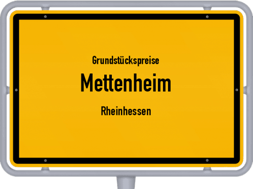 Grundstückspreise Mettenheim (Rheinhessen) 2019