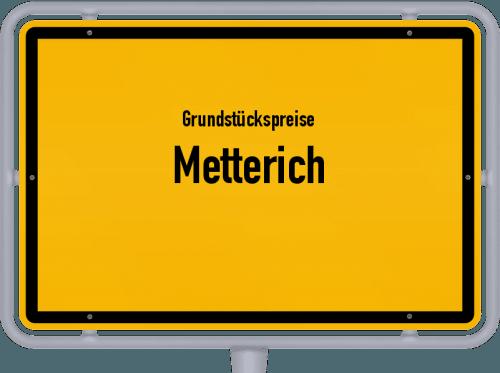 Grundstückspreise Metterich 2019