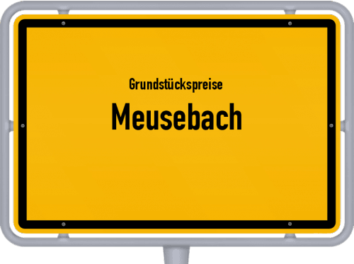 Grundstückspreise Meusebach 2019