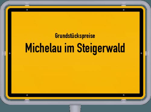 Grundstückspreise Michelau im Steigerwald 2019