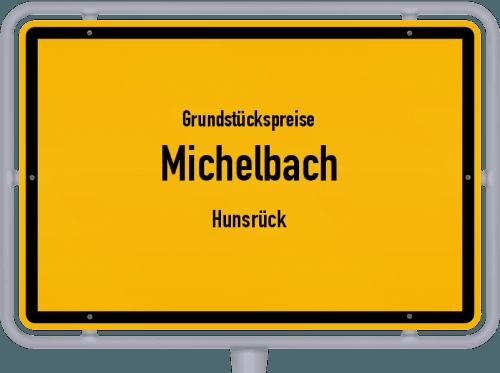 Grundstückspreise Michelbach (Hunsrück) 2019