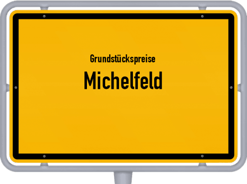 Grundstückspreise Michelfeld 2021