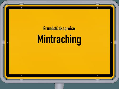 Grundstückspreise Mintraching 2019