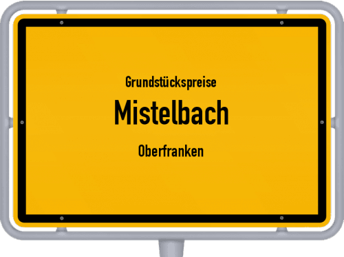 Grundstückspreise Mistelbach (Oberfranken) 2021