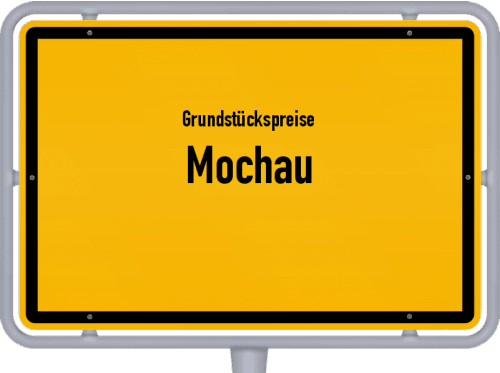 Grundstückspreise Mochau 2019