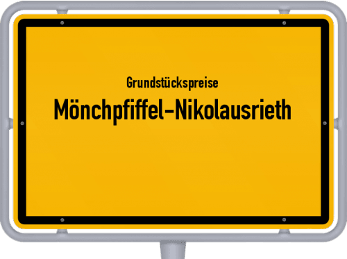 Grundstückspreise Mönchpfiffel-Nikolausrieth 2019