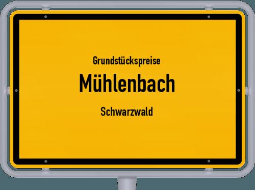 Grundstückspreise Mühlenbach (Schwarzwald) 2021