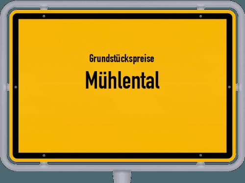 Grundstückspreise Mühlental 2019