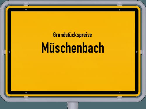Grundstückspreise Müschenbach 2019