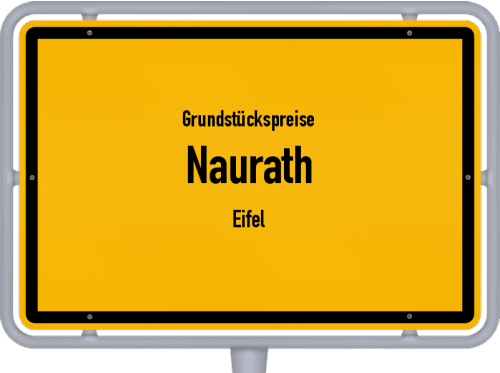 Grundstückspreise Naurath (Eifel) 2019
