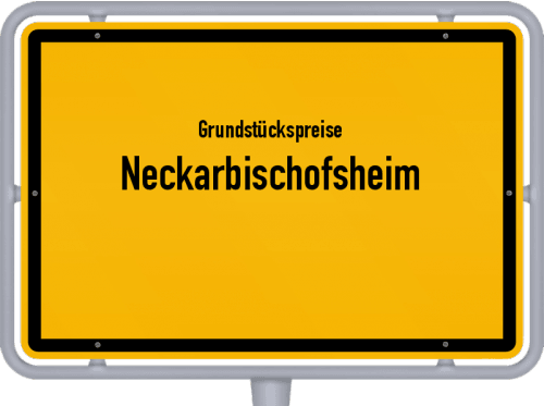 Grundstückspreise Neckarbischofsheim 2021