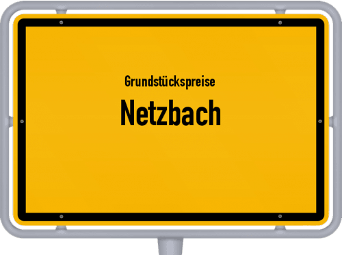 Grundstückspreise Netzbach 2019