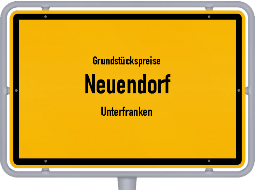 Grundstückspreise Neuendorf (Unterfranken) 2019